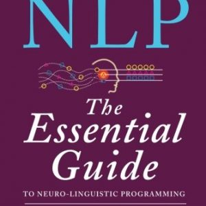 NLP-The-Essential-Guide-to-Neuro-Linguistic-Programming-0