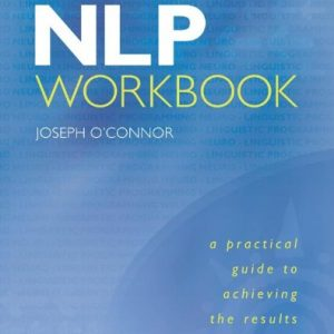NLP-Workbook-A-Practical-Guide-to-Achieving-the-Results-You-Want-0