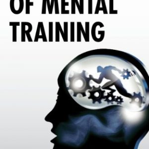The-Art-of-Mental-Training-A-Guide-to-Performance-Excellence-0
