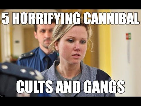 5 Horrifying Cannibal Cults and Gangs