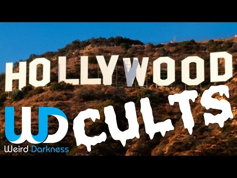 Hollywood Cults #WeirdDarkness