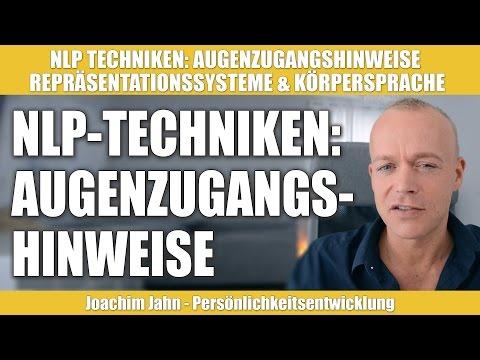 NLP Techniken: Augenzugangshinweise (Repräsentationssysteme & Körpersprache)