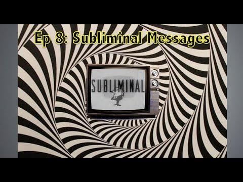 Ep 8 – Subliminal Messages