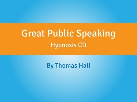 Great Public Speaking – Hypnosis CD – By Thomas Hall