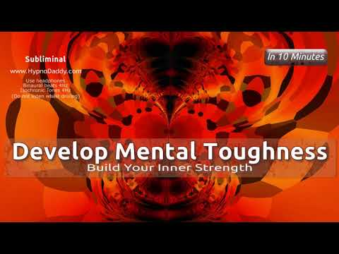 Develop Mental Toughness – Subliminal