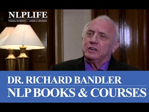 Richard Bandler — NLP Books & Courses Making Training Fun