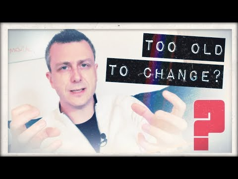 Am I Too Old to Change? (NLP 'Life Coaching' Actualized!)