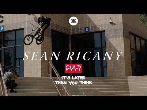 """Sean Ricany – CULT CREW """"It's Later Than You Think"""" – DIG BMX"""
