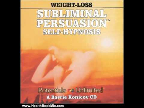 Health Book Review: Weight Loss (Subliminal Persuasion Self-Hypnosis) by Barrie Konicov, Susie Ko…
