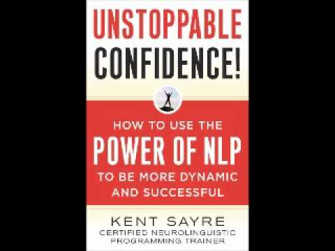 Unstoppable Confidence – ( N.L.P. ) Neuro-Linguistic Programming – Read – Randy Bear Reta Jr..wmv