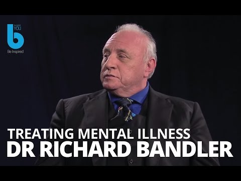 NLP Richard Bandler — Treating Mental Illness Best Natural Cures