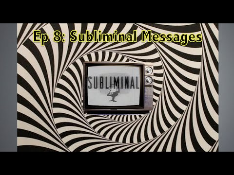 Ep 8 – Subliminal Messages