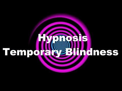 Hypnosis: Temporary Blindness (Request)