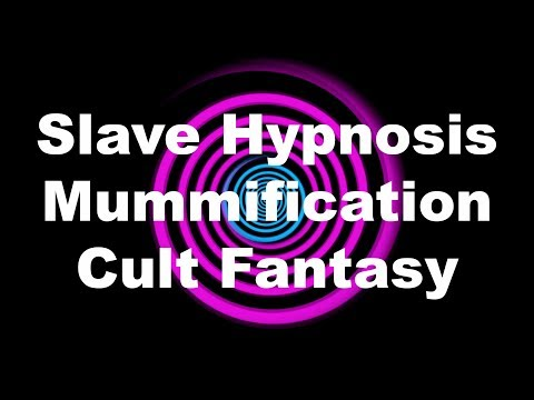 Slave Hypnosis: Mummification Cult Fantasy