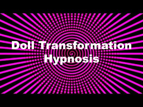 Doll Transformation Hypnosis