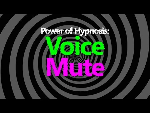 MUTE YOUR VOICE with HYPNOSIS!