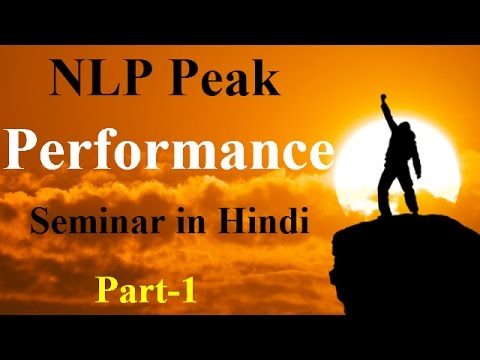 NLP | NLP Peak Performance Seminar | NLP in Hindi by Ram Verma (NLP India)p-1