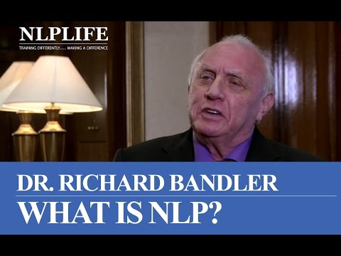 NLP – Richard Bandler – What is NLP? Neuro linguistic programming.