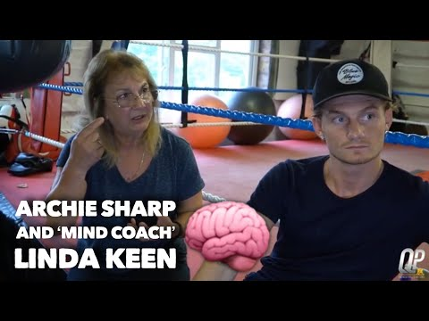 FASCINATING 🤯 | ARCHIE SHARP AND 'MIND COACH' LINDA KEEN DISCUSS MIND CONTROL TECHNIQUES IN BOXING