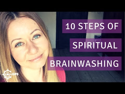10 Steps (& Signs) of Spiritual Brainwashing