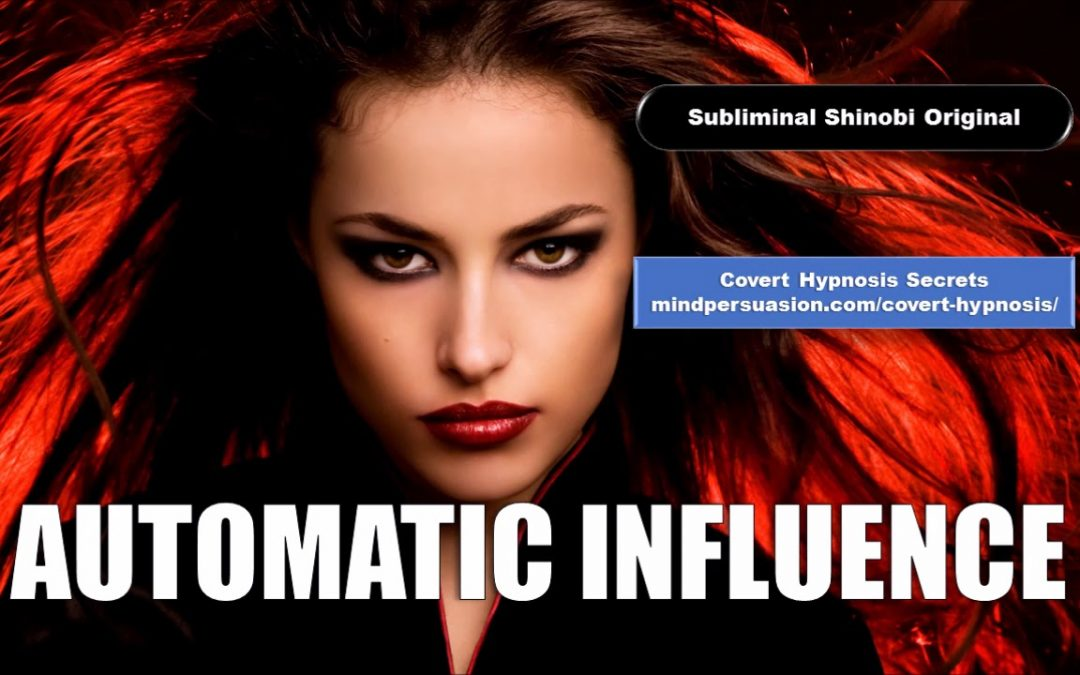 Automatic Influence – Subconsciously Speak With Powerful Persuasion – Subliminal Affirmations