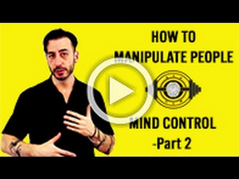 How To Manipulate People – NLP Mind Control – Part 2