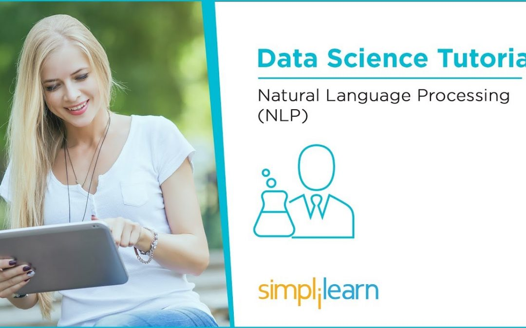Natural Language Processing (NLP) Tutorial | Data Science Tutorial | Simplilearn