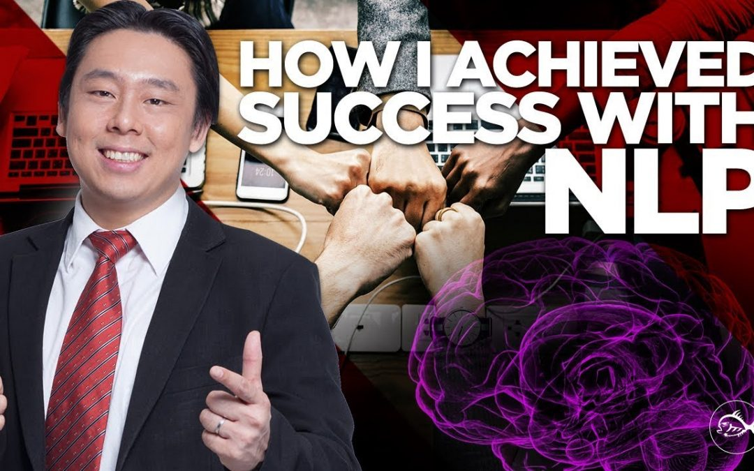 How I Achieved Success with NLP by Adam Khoo (NLP Techniques)