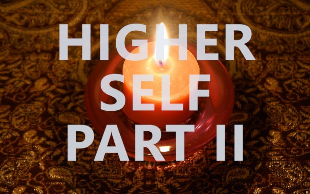 Hypnosis for Developing Your Higher Self (Meeting Your Higher Self Part II)