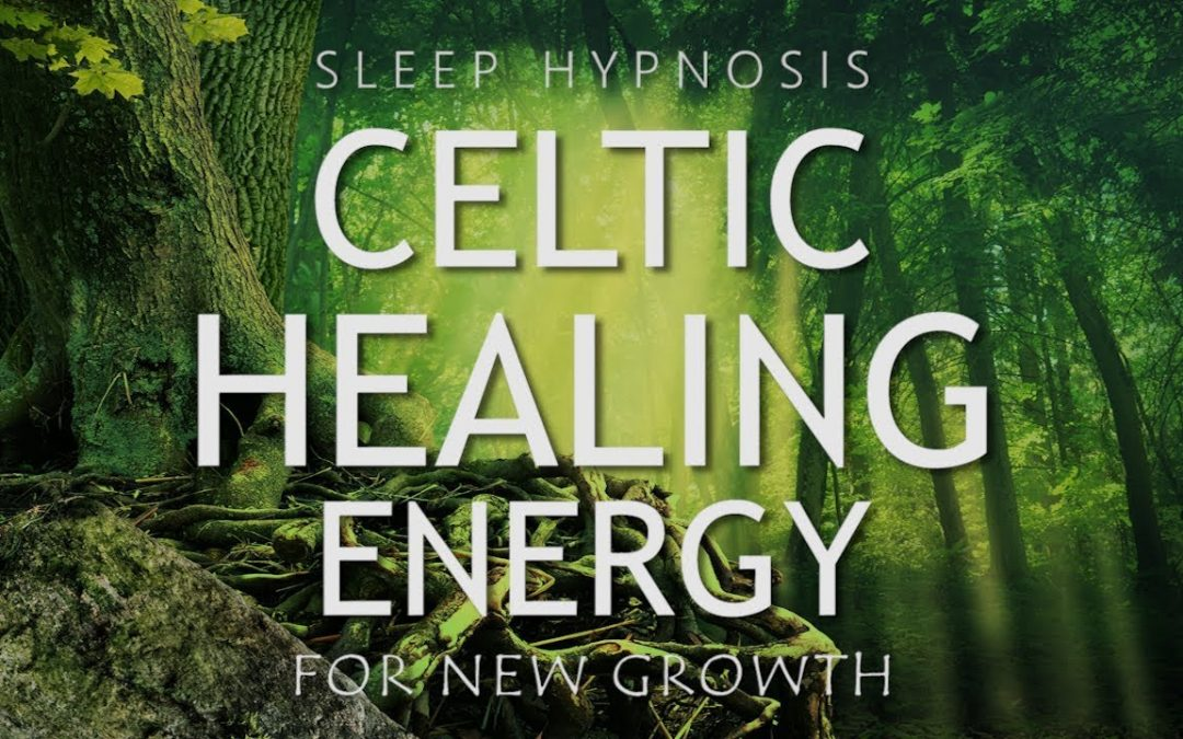 Sleep Hypnosis for Celtic Healing Energy | Clearing Negativity for New Growth