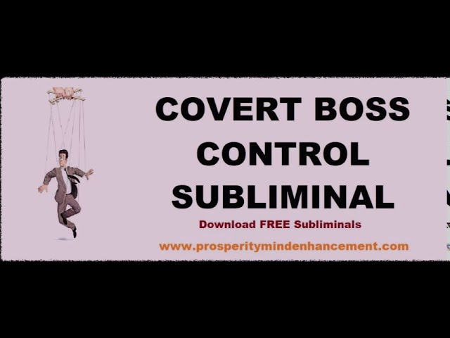 Boss Control – Subliminal Covert Persuasion Power Audio