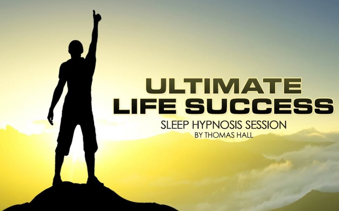 Ultimate Life Success – Sleep Hypnosis Session – By Thomas Hall