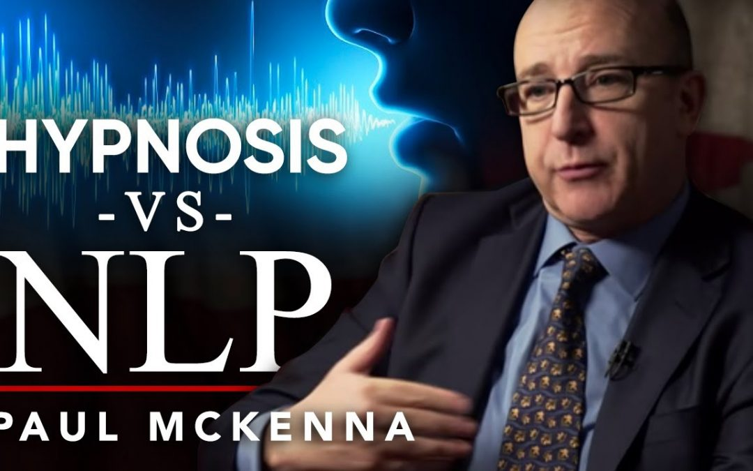 NEURO LINGUISTIC PROGRAMMING VS HYPNOSIS – Paul Mckenna   London Real