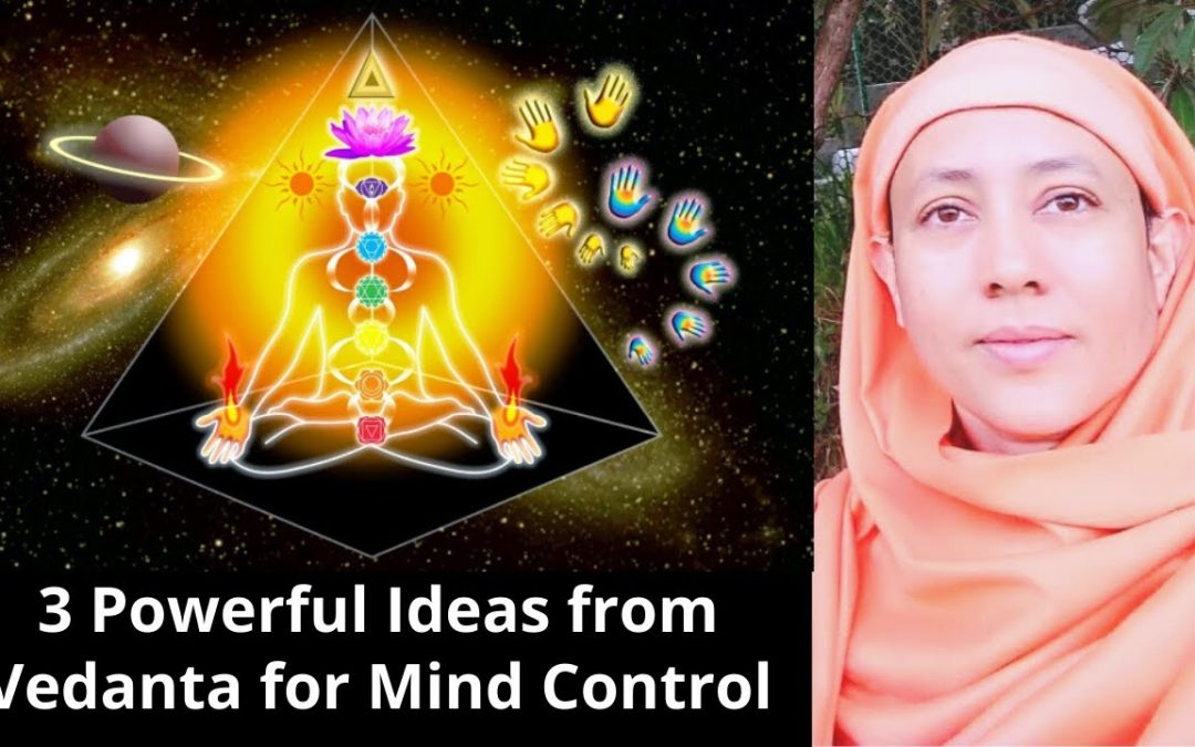 3 Powerful Ideas from Vedanta for Mind Control – Pravrajika Divyanandaprana