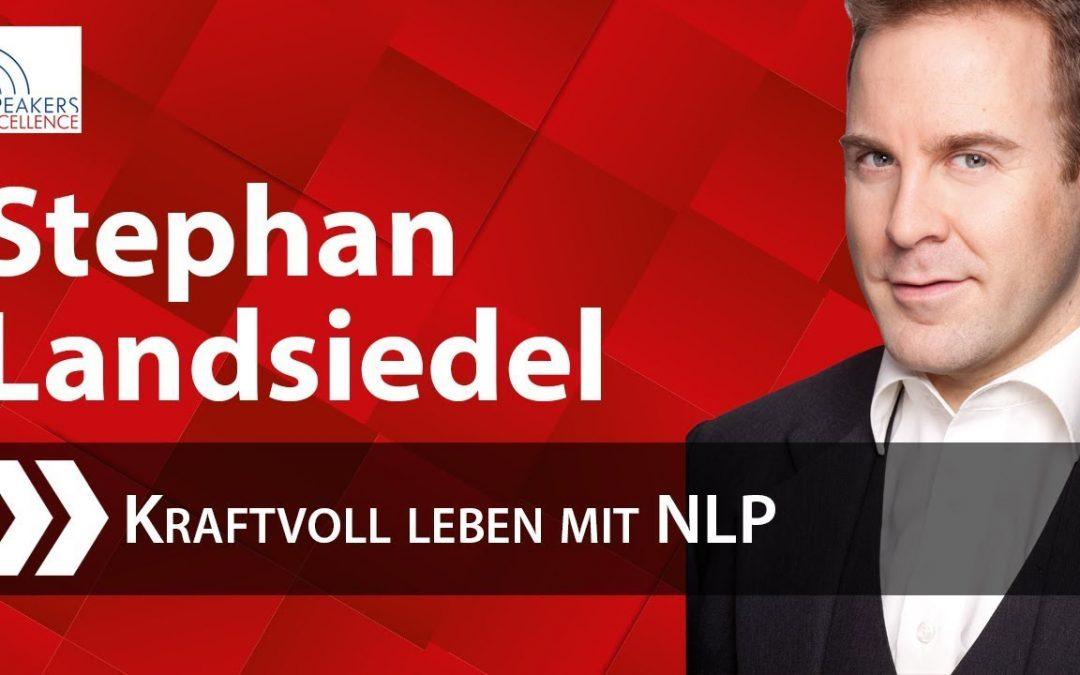 Stephan Landsiedel – Kraftvoll leben mit NLP