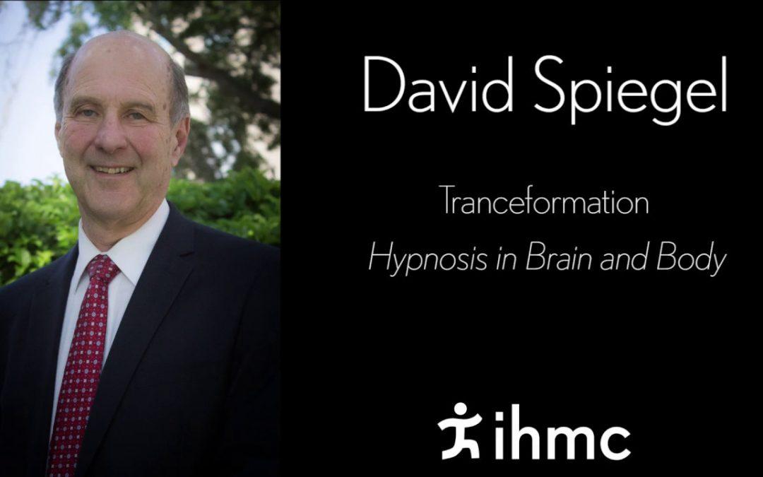 David Spiegel – Tranceformation – Hypnosis in Brain and Body