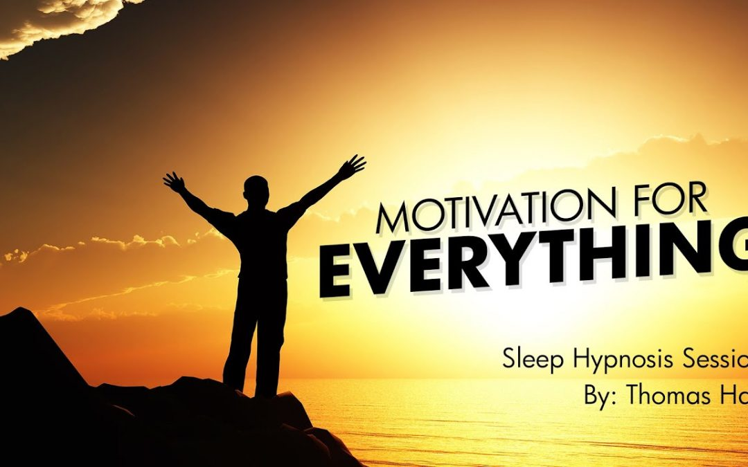 Motivation For Everything – Sleep Hypnosis Session – By Thomas Hall
