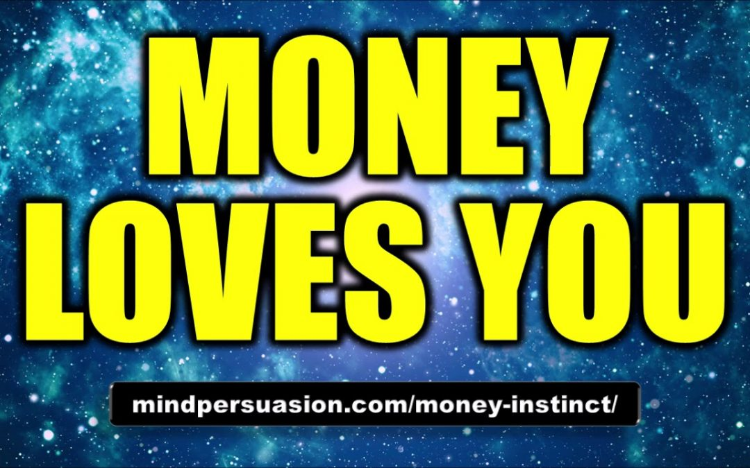 Money Loves You – Make Money Your Personal B!tch – Subliminal Affirmations