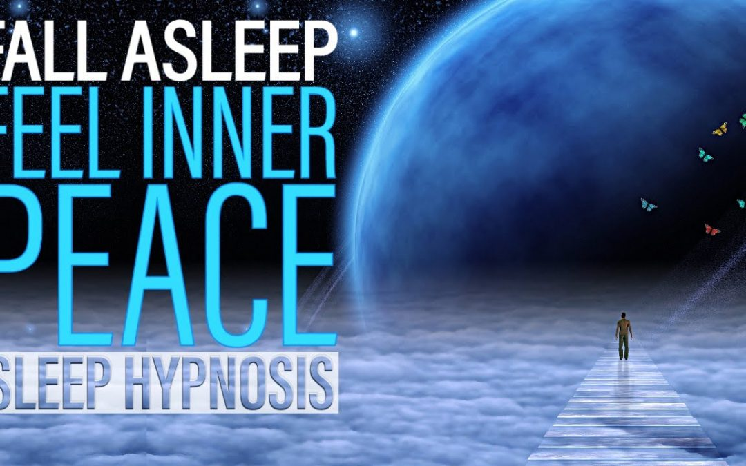 Hypnosis to Fall Asleep and Feel Inner Peace of Mind