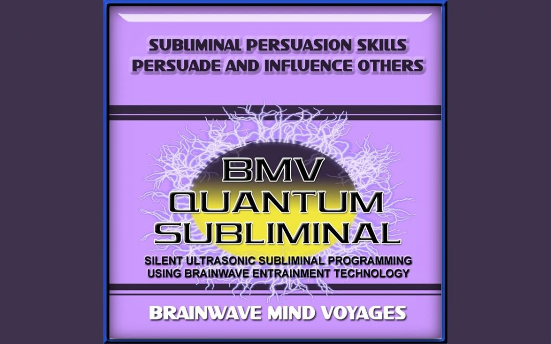 Subliminal Persuasion Skills Persuade and Influence Others – Silent Ultrasonic Track