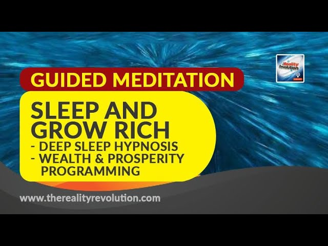 Sleep and Grow Rich  – Deep Sleep Hypnosis – Wealth and Prosperity Programming