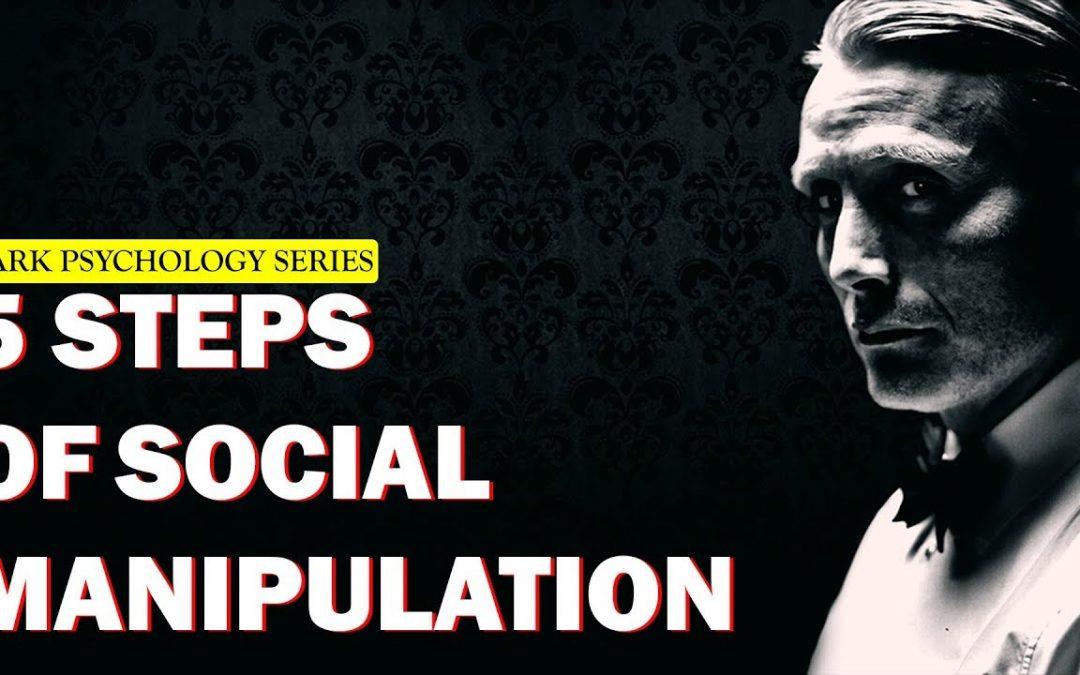 Dark Psychology: 5 Steps Of Social Manipulation