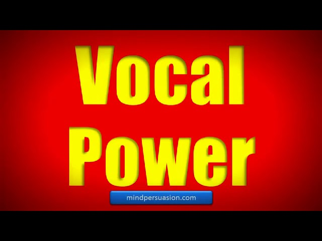 Voice Power : Mesmerize, Persuade The World  – Deep, Resonant Voice