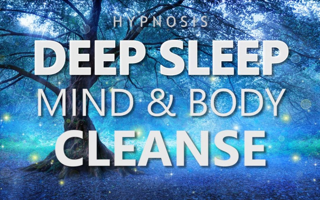 Hypnosis for Deep Sleep Mind & Body Cleanse (Hypnotic Sleep Meditation Relaxation)