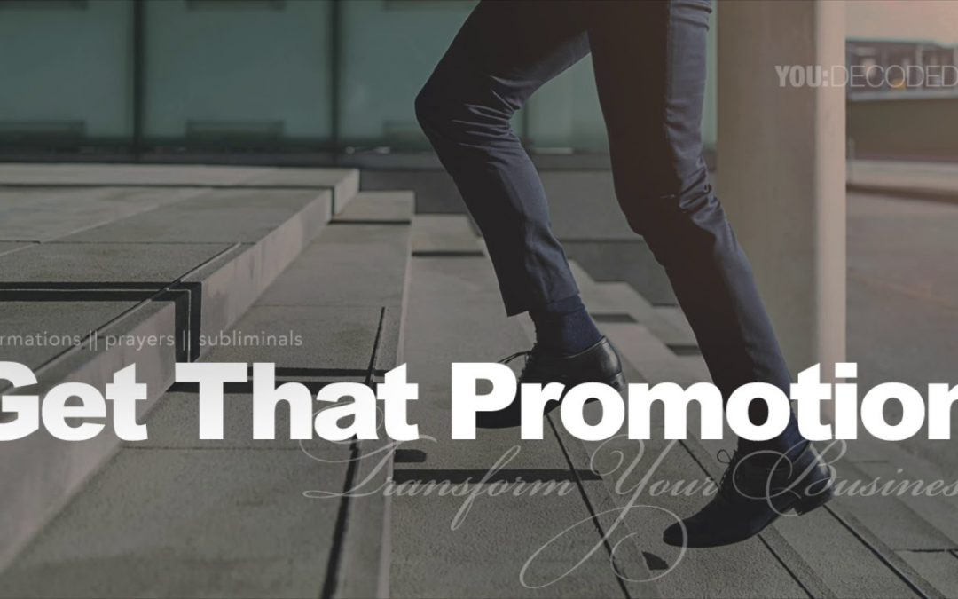 🙏🏽 Get That Promotion –  Fast Working Subliminal Prayer
