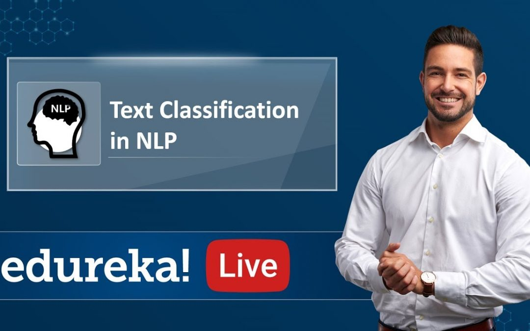 What is Text Classification in NLP   NLP Tutorial for Beginners   Edureka   NLP Live – 4