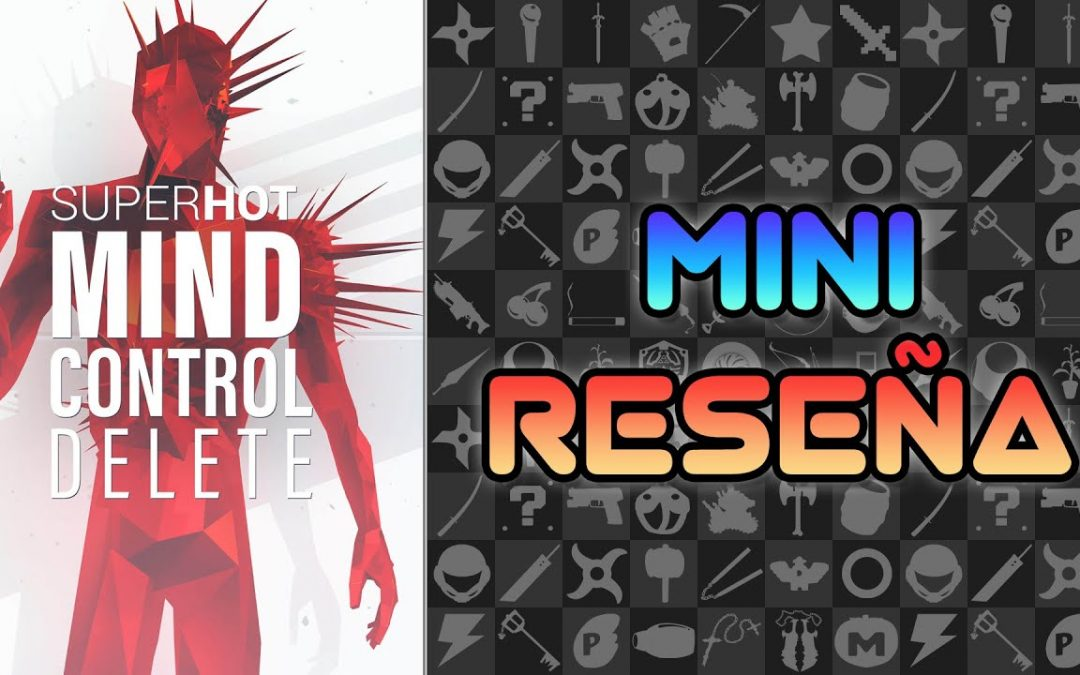 Mini Reseña SUPERHOT: MIND CONTROL DELETE   3GB