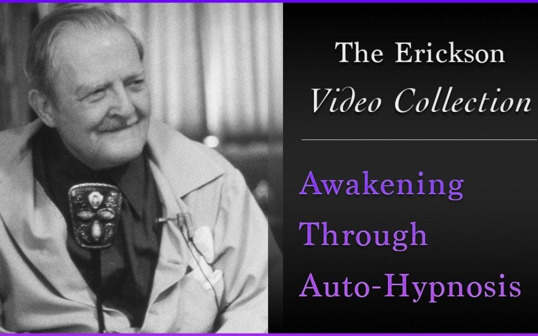 Milton Erickson – Awakening Through Auto-Hypnosis