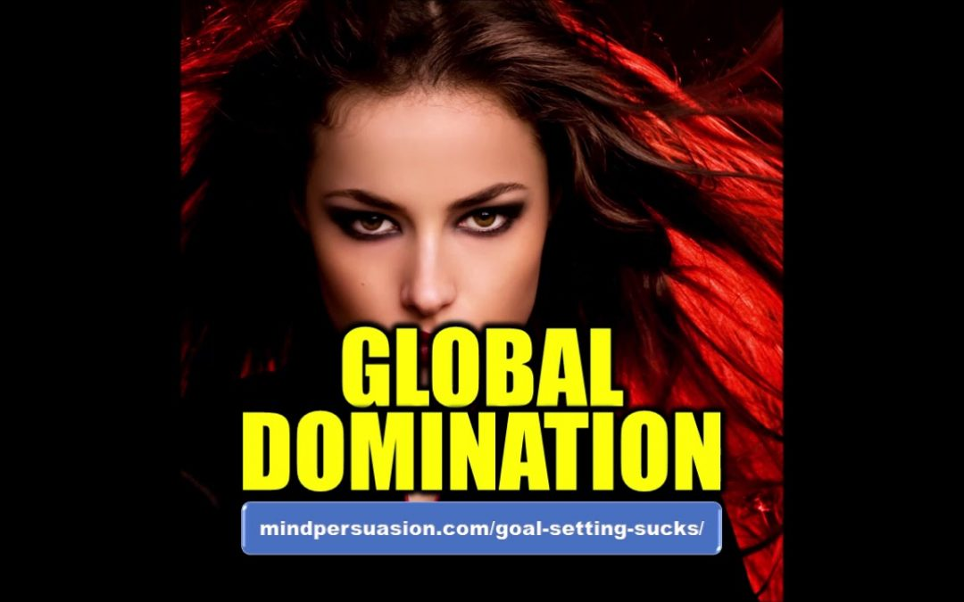 Global Domination – Take Over The World – Subliminal Affirmations