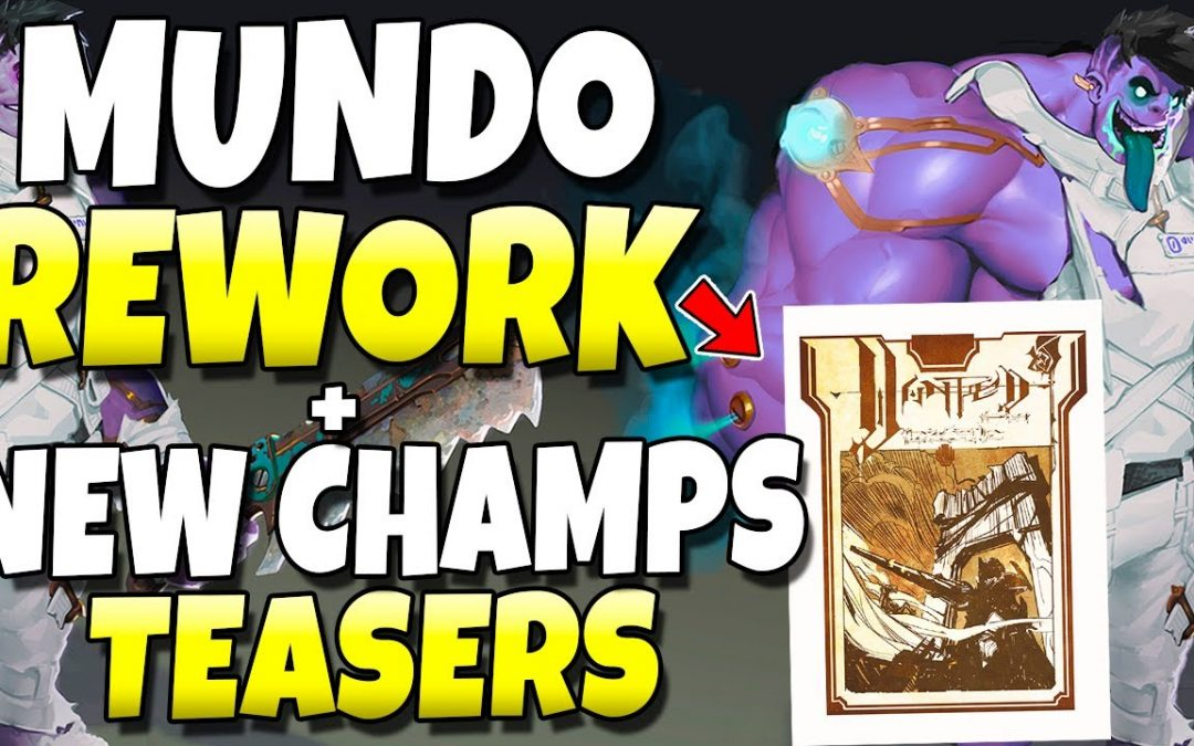 NEW CHAMPS REVEALED!! New MIND CONTROL Mage, Mundo Rework, UDYR REWORK? + More!